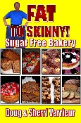FAT TO SKINNY Sugar Free Bakery EBOOK for NOOK, IPAD & Others