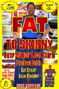 FAT TO SKINNY Low Sugar Low Carb Product Guide E-BOOK DOWNLOAD